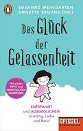 Susanne Weingarten (Hrsg.),Annette Bruhns (Hrsg.) - Das Glück der Gelassenheit