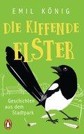 Emil König - Die kiffende Elster