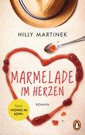 Hilly Martinek - Marmelade im Herzen