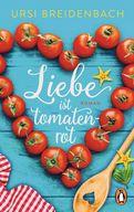 Ursi Breidenbach - Liebe ist tomatenrot