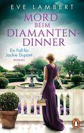 Eve Lambert - Mord beim Diamantendinner - Ein Fall für Jackie Dupont