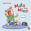 Isabel Kreitz - Matz & Miep - Müde?