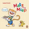 Isabel Kreitz - Matz & Miep - Hunger!