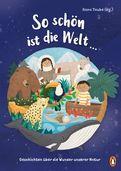 Anna Taube (Hrsg.) - So schön ist die Welt ...