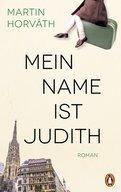 Martin Horváth - Mein Name ist Judith