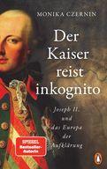 Monika Czernin - Der Kaiser reist inkognito