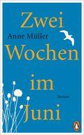 Anne Müller - Zwei Wochen im Juni