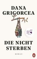 Dana Grigorcea - Die nicht sterben