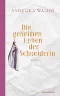 Angelika Waldis - Die geheimen Leben der Schneiderin