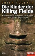 Erich Follath - Die Kinder der Killing Fields
