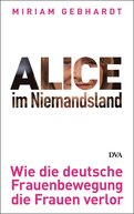Miriam Gebhardt - Alice im Niemandsland