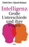Elsbeth Stern,Aljoscha Neubauer - Intelligenz - Große Unterschiede und ihre Folgen
