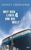 Annett Gröschner - Mit der Linie 4 um die Welt