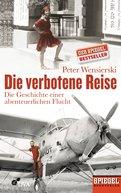 Peter Wensierski - Die verbotene Reise