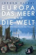 Jürgen Elvert - Europa, das Meer und die Welt