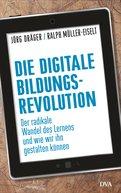Jörg Dräger,Ralph Müller-Eiselt - Die digitale Bildungsrevolution