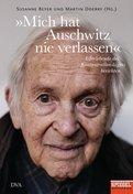 Susanne Beyer (Hrsg.),Martin Doerry (Hrsg.) - »Mich hat Auschwitz nie verlassen«