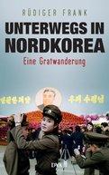 Rüdiger Frank - Unterwegs in Nordkorea
