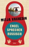 Mitja Vachedin - Engel sprechen Russisch