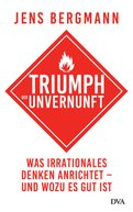 Jens Bergmann - Triumph der Unvernunft
