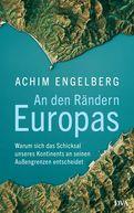 Achim Engelberg - An den Rändern Europas