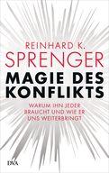 Reinhard K. Sprenger - Magie des Konflikts