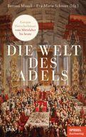 Bettina Musall (Hrsg.),Eva-Maria Schnurr (Hrsg.) - Die Welt des Adels