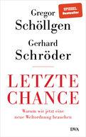 Gregor Schöllgen,Gerhard Schröder - Letzte Chance