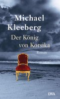 Michael Kleeberg - Der König von Korsika