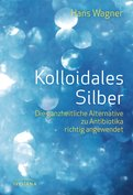 Hans Wagner - Kolloidales Silber