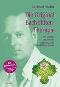 Mechthild Scheffer - Die Original Bachblütentherapie
