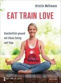 Kristin Woltmann - EAT TRAIN LOVE