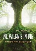 Tala Mohajeri - Die Wildnis in dir