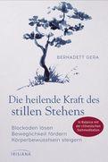 Bernadett Gera - Die heilende Kraft des stillen Stehens