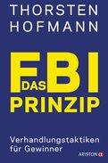 Thorsten Hofmann - Das FBI-Prinzip