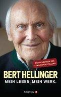 Bert Hellinger,Hanne-Lore Heilmann - Mein Leben. Mein Werk.