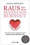 Daniela Bernhardt - Raus aus dem Beziehungs-Burnout