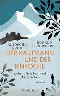 Aljoscha Long,Ronald Schweppe - Der Kaufmann und der Rinpoche