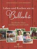 Sarah Schocke,Lotte Reinhardt - Leben und Kochen wie in Bullerbü