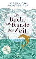 Aljoscha Long,Ronald Schweppe - Die Bucht am Rande der Zeit