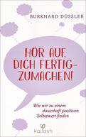 Burkhard Düssler - Hör auf, dich fertigzumachen!