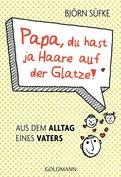 Björn Süfke - Papa, du hast ja Haare auf der Glatze!