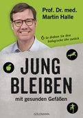 Prof. Dr. med. Martin Halle - Jung bleiben mit gesunden Gefäßen