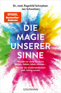 Jan Schweitzer,Ragnhild Schweitzer - Die Magie unserer Sinne