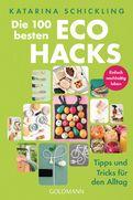Katarina Schickling - Die 100 besten Eco Hacks