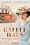 Marie Lacrosse - Das Kaffeehaus - Bewegte Jahre