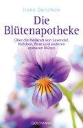 Irene Dalichow - Die Blütenapotheke
