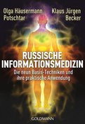 Olga Häusermann Potschtar,Klaus Jürgen Becker - Russische Informationsmedizin