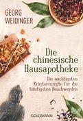 Georg Weidinger - Die chinesische Hausapotheke