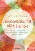 Hedi Friedrich - Hochsensibilität als Stärke